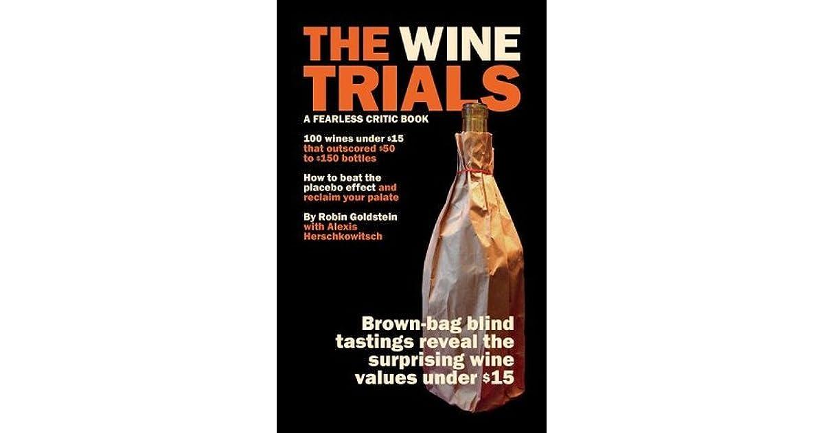 The Wine Trials By Robin Goldstein