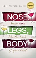Nose, Legs, Body! Know Wine Like The Back of Your Hand