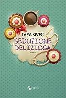 Seduzione deliziosa (Chocolate Lovers, #1)