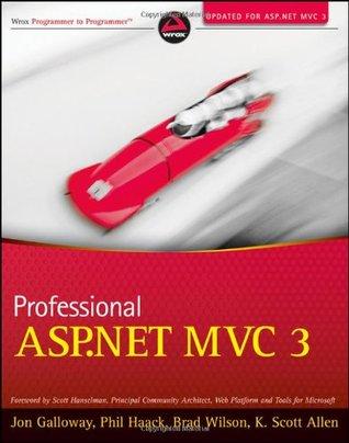 Professional ASP.NET MVC 3 by Jon Galloway
