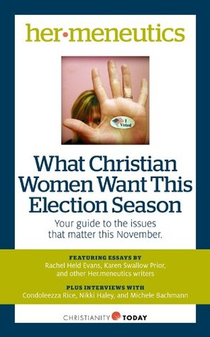 What Christian Women Want This Election Season: Your guide to the issues that matter this November (Her.menuetics eBooks)