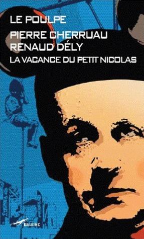La Vacance du petit Nicolas Pierre Cherruau, Renaud Dély