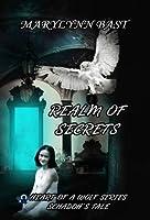 Realm of Secrets (Heart of a Wolf Series - Schadoh's Tale)