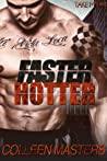 Faster Hotter (Take Me..., #4)