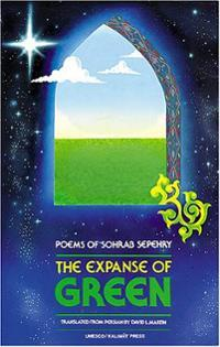 The Expanse Of Green: Poems Of Sohrab Sepehry