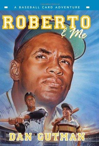 Roberto Me A Baseball Card Adventure 9 By Dan Gutman