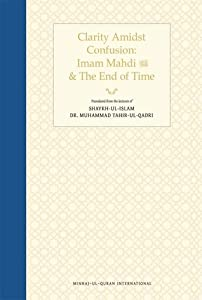 Clarity Amidst Confusion: Imam Mahdi and the End of Time