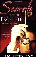 Secrets of the Prophetic