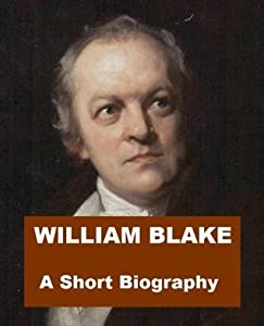 William Blake - A Short Biography