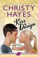 A Kiss by Design (Kiss & Tell, #1)