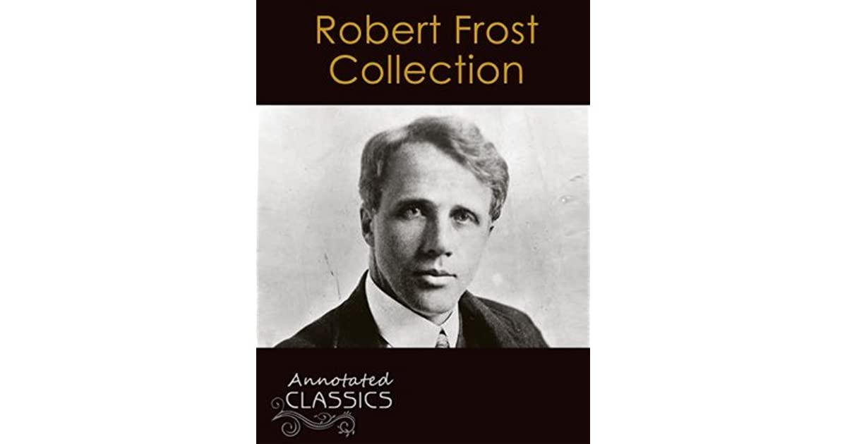 the life of robert frost Frost, robert (26 mar 1874-29 jan 1963), poet, was born robert lee frost in san francisco to isabelle moodie, of scottish birth, and william prescott frost, jr, a descendant of a devonshire frost who had sailed to new hampshire in 1634.