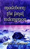 The Final Redemption (Mageborn, #5)