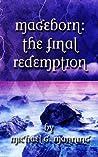The Final Redemption (Mageborn, #5)
