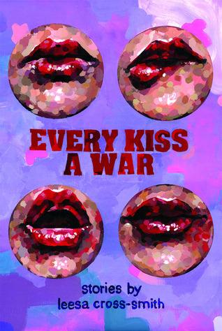 Every Kiss a War