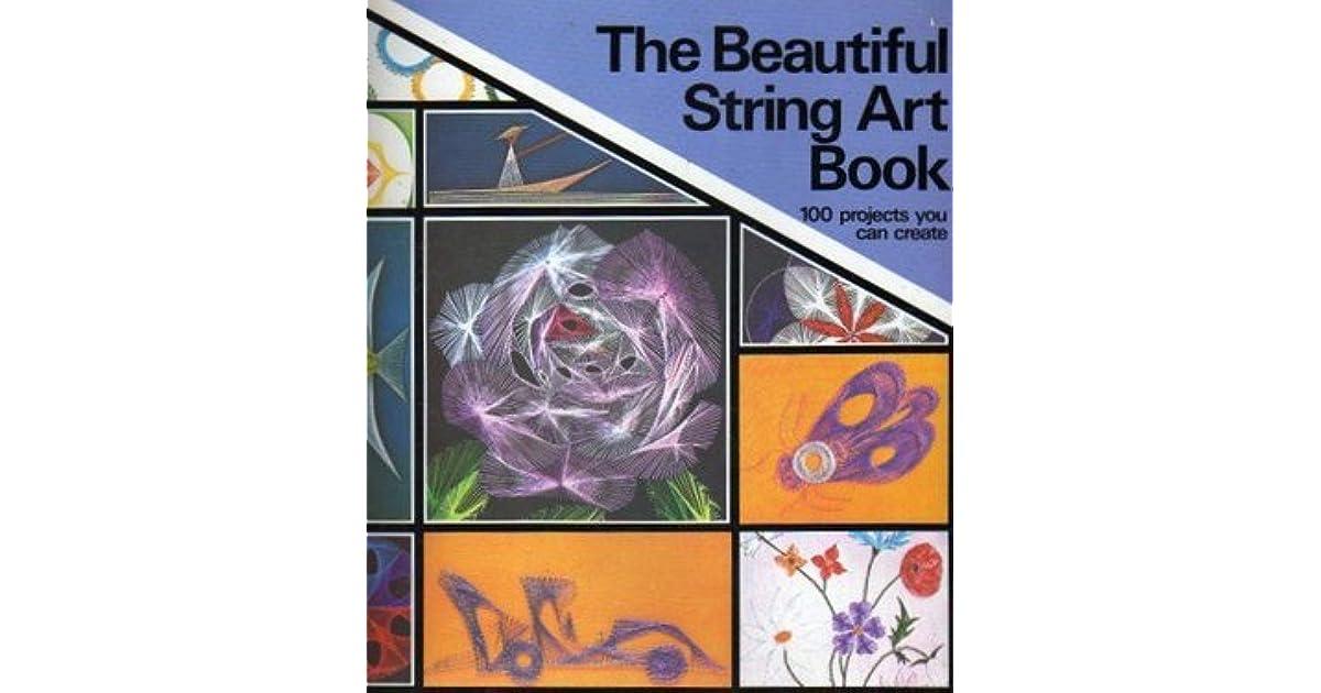 The Beautiful String Art Book By Raymond Gautard