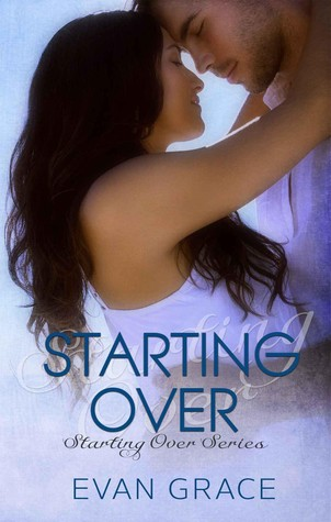Starting Over by Evan Grace