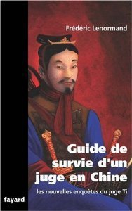 Guide De Survie D'un Juge En Chine (Les Nouvelles Enquêtes du juge Ti, #11)
