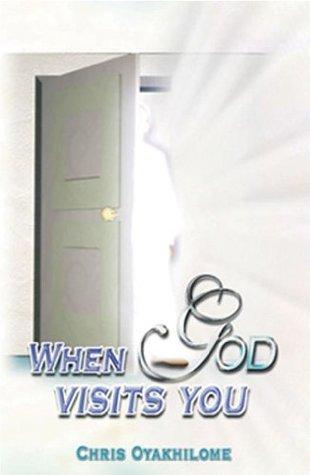When God Visits You - Chris Oyakhilome