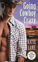 Going Cowboy Crazy (Deep in the Heart of Texas #1)