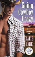 Going Cowboy Crazy (Deep in the Heart of Texas Book 1)