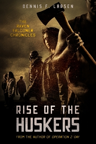 Rise of the Huskers (The Raven Falconer Chronicles, #2)