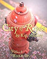 Wake up.. (City of Roses, #1)