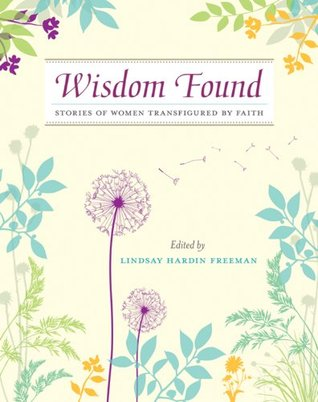 Wisdom Found: Stories of Women Transfigured by Faith