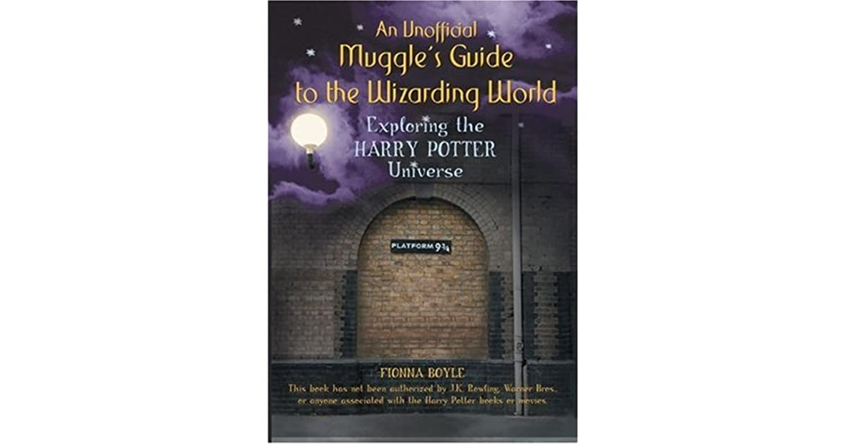 An Unofficial Muggle's Guide to the Wizarding World