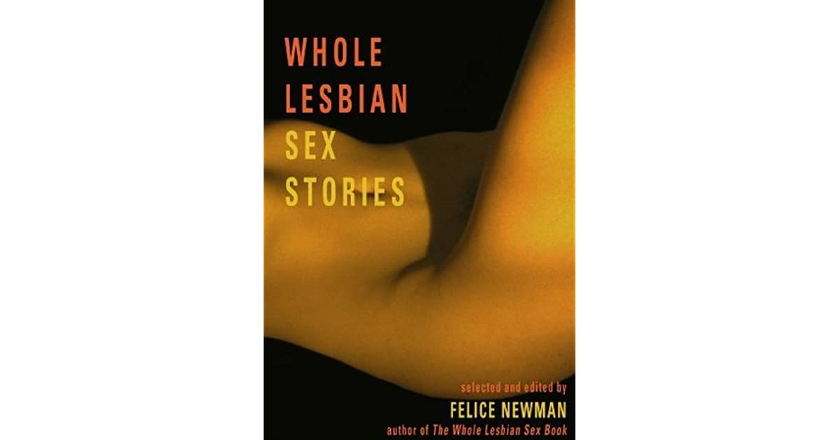 Whole Lesbian Sex Stories Erotica For Women By Felice Newman-2611