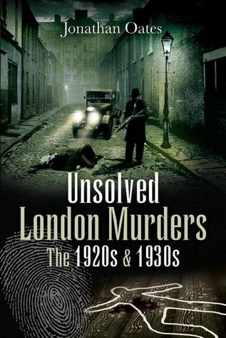 Unsolved London Murders: The 1920s and 1930s