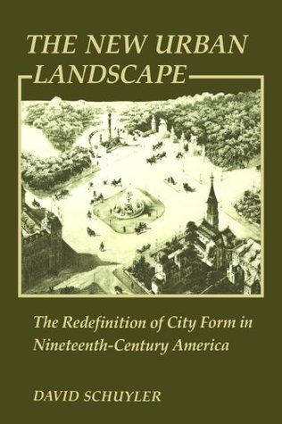 The New Urban Landscape: The Redefinition of City Form in Nineteenth-Century America