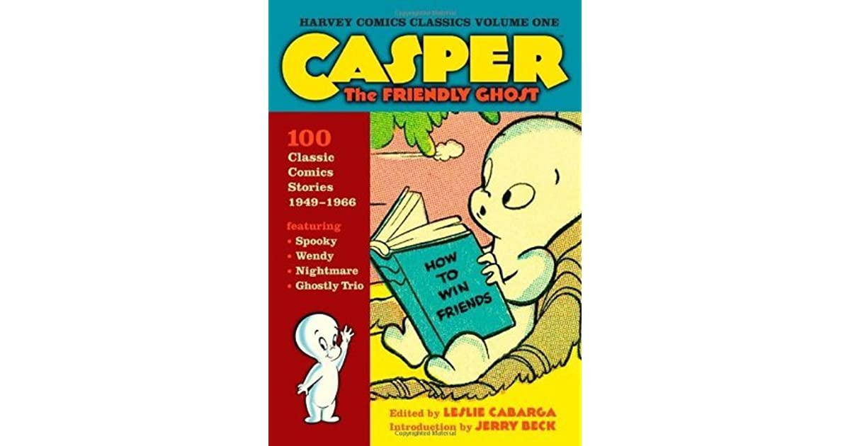 Harvey Comics Classics, Vol  1: Casper by Leslie Cabarga