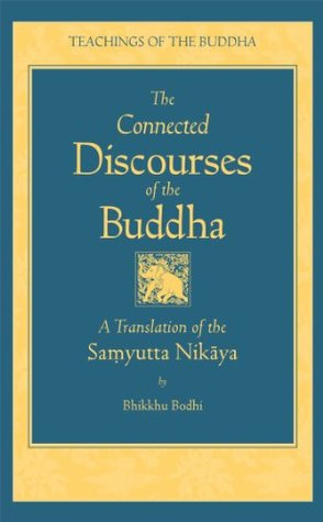 The Connected Discourses of the Buddha: A Translation of the Samyutta Nikaya
