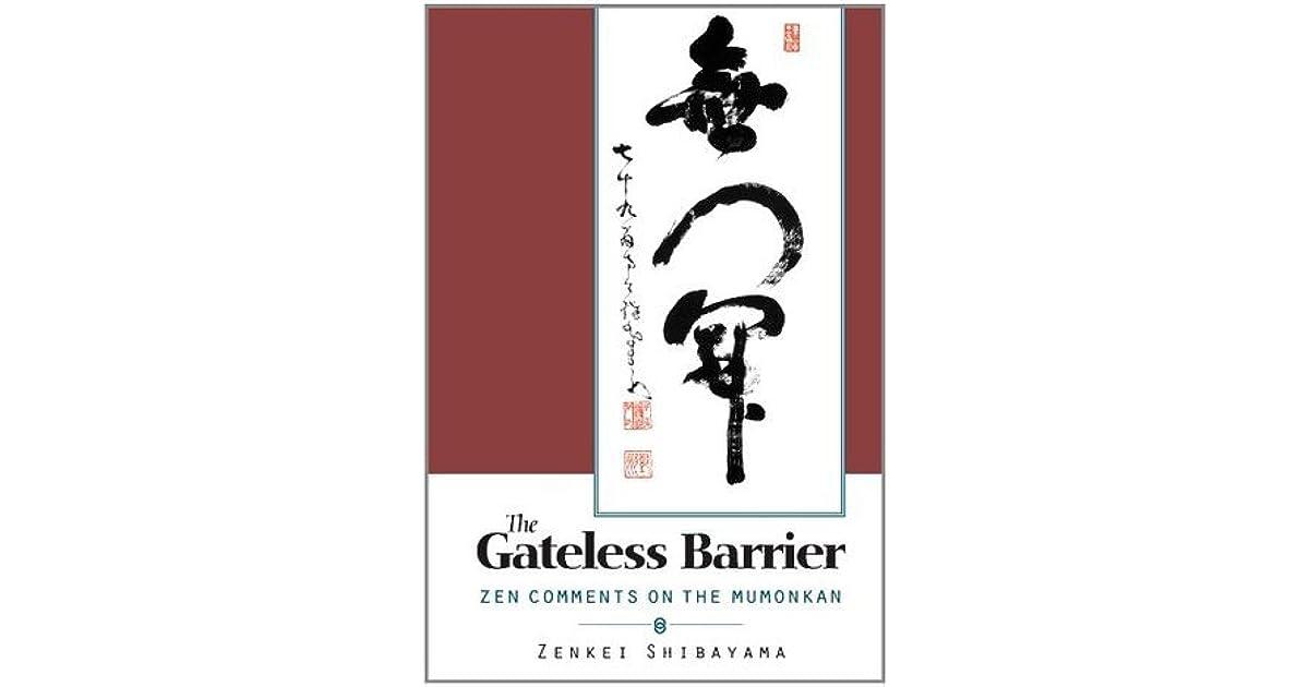 Gateless Barrier Zen Comments On The Mumonkan By Zenkei Shibayama