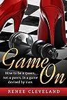 Game On: How to be a queen, not a pawn, in a game devised by men.