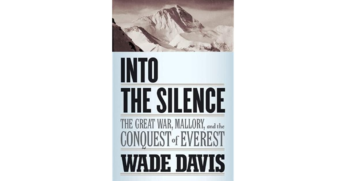 Ted Video 1602 How Childhood Trauma >> Into The Silence The Great War Mallory And The Conquest Of Everest