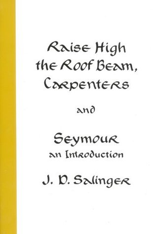 Raise High the Roof Beam, Carpenters & Seymour: An Introduction