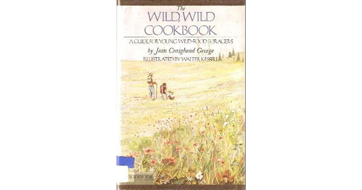 Jean Craighead George Quotes: The Wild, Wild Cookbook: A Guide For Young Wild-Food