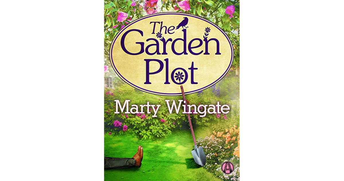 The Garden Plot (Potting Shed Mystery, #1) by Marty Wingate