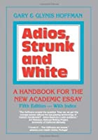 Adios, Strunk & White: A Handbook for the New Academic Essay