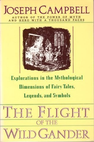 The Flight Of The Wild Gander Explorations In The Mythological Dimension By Joseph Campbell