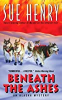 Beneath the Ashes: An Alaska Mystery