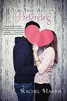 The Fine Art of Pretending (The Fine Art of Pretending, #1)