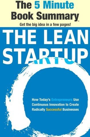 The Lean Startup How Todays Entrepreneurs Use Continuous Innovation to Create Radically Successful Businesses by Eric Ries