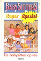 De babysitters op reis (The Baby-Sitters Club Super Special, #1)