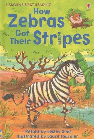 Farmyard Tales ~ How Zebras Got Their Stripes (Usborne First Reading: Level Two)