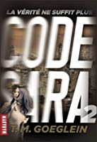 Code Sara, tome 2 : La vérité ne suffit plus