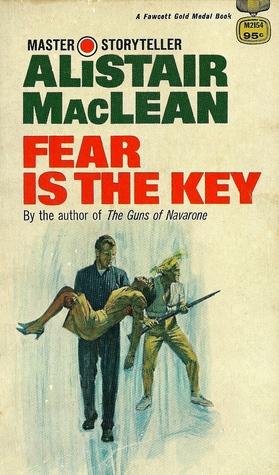 Ebook Fear Is The Key By Alistair Maclean