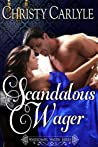 Scandalous Wager (Whitechapel Wagers, #1)