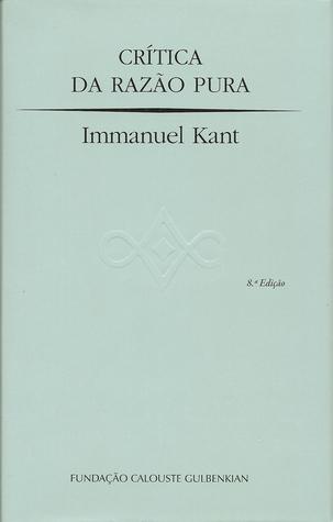 Crítica da Razão Pura by Immanuel Kant